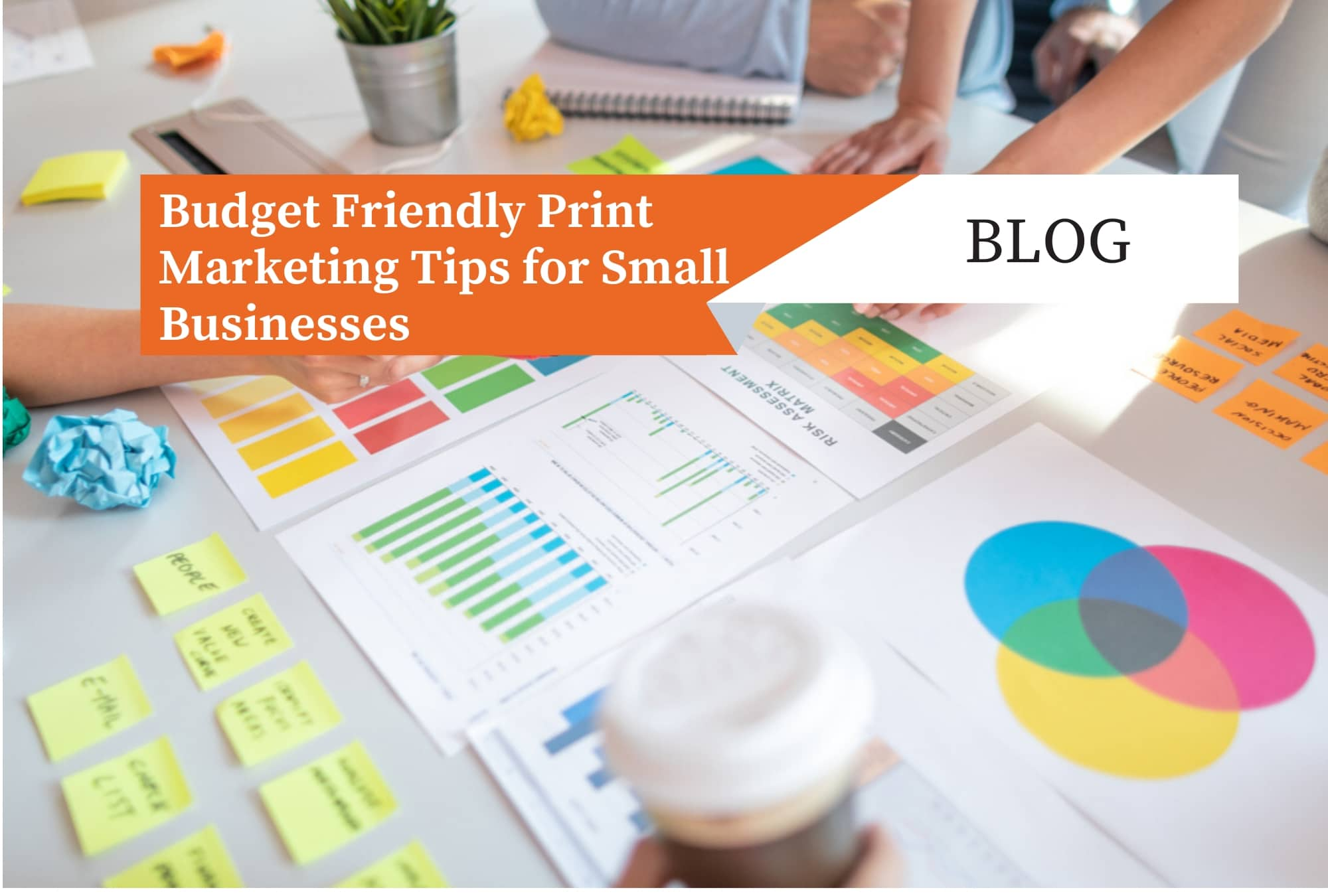 Budget Friendly Print Marketing Tips for Small Businesses