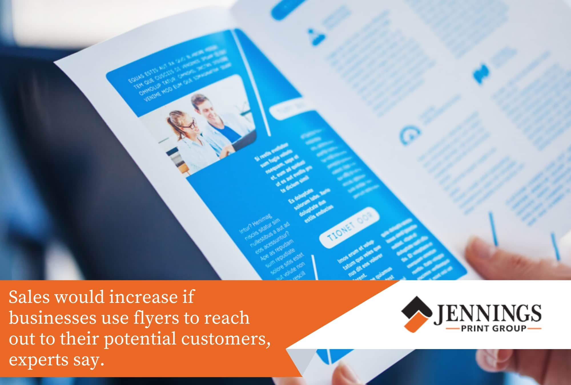 use flyers to reach out to your potential customers