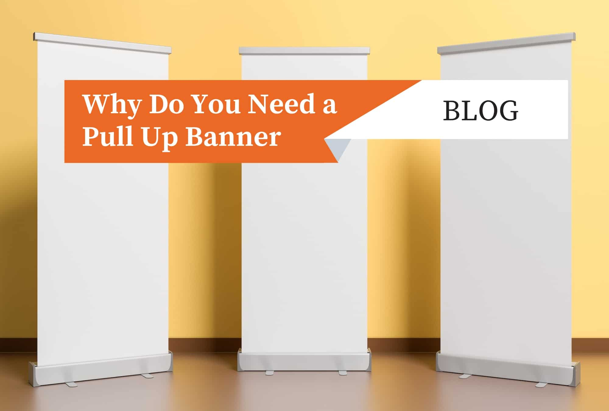 Why Do You Need a Pull Up Banner