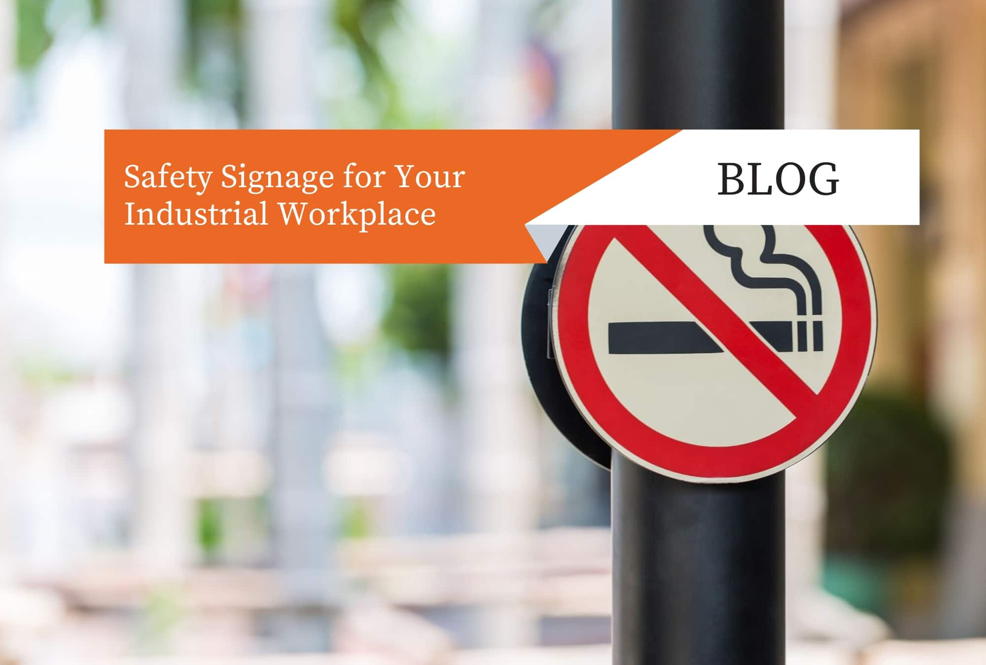 Safety Signage for Your Industrial Workplace