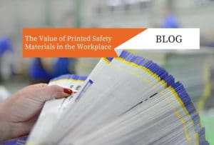 The Value of Printed Safety Materials in the Workplace