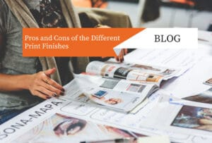Pros and Cons of the Different Print Finishes