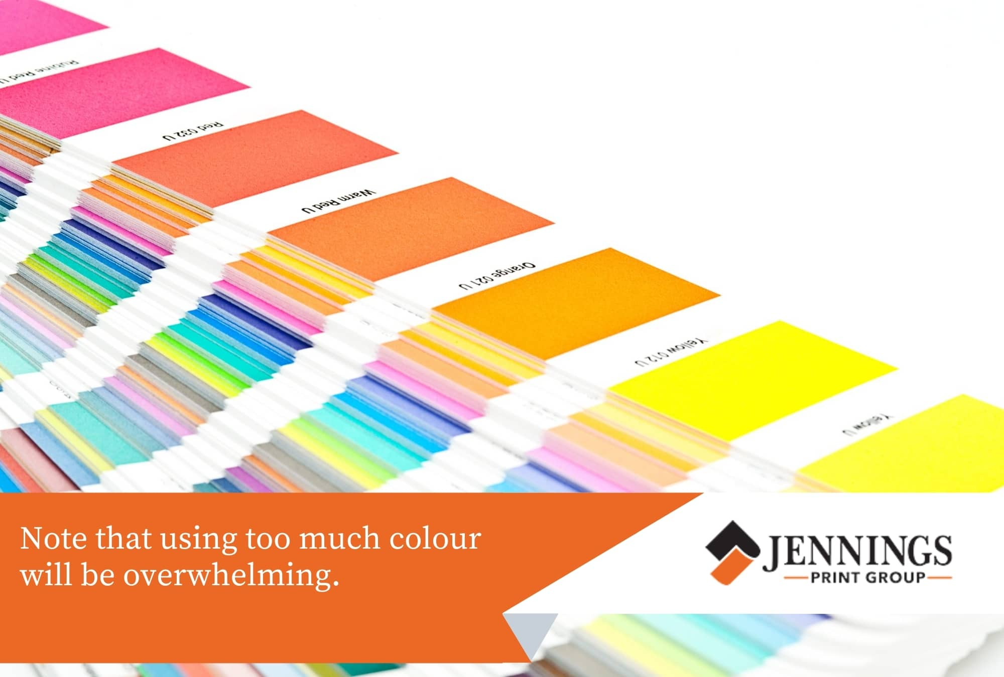 Choose your colour scheme wisely.