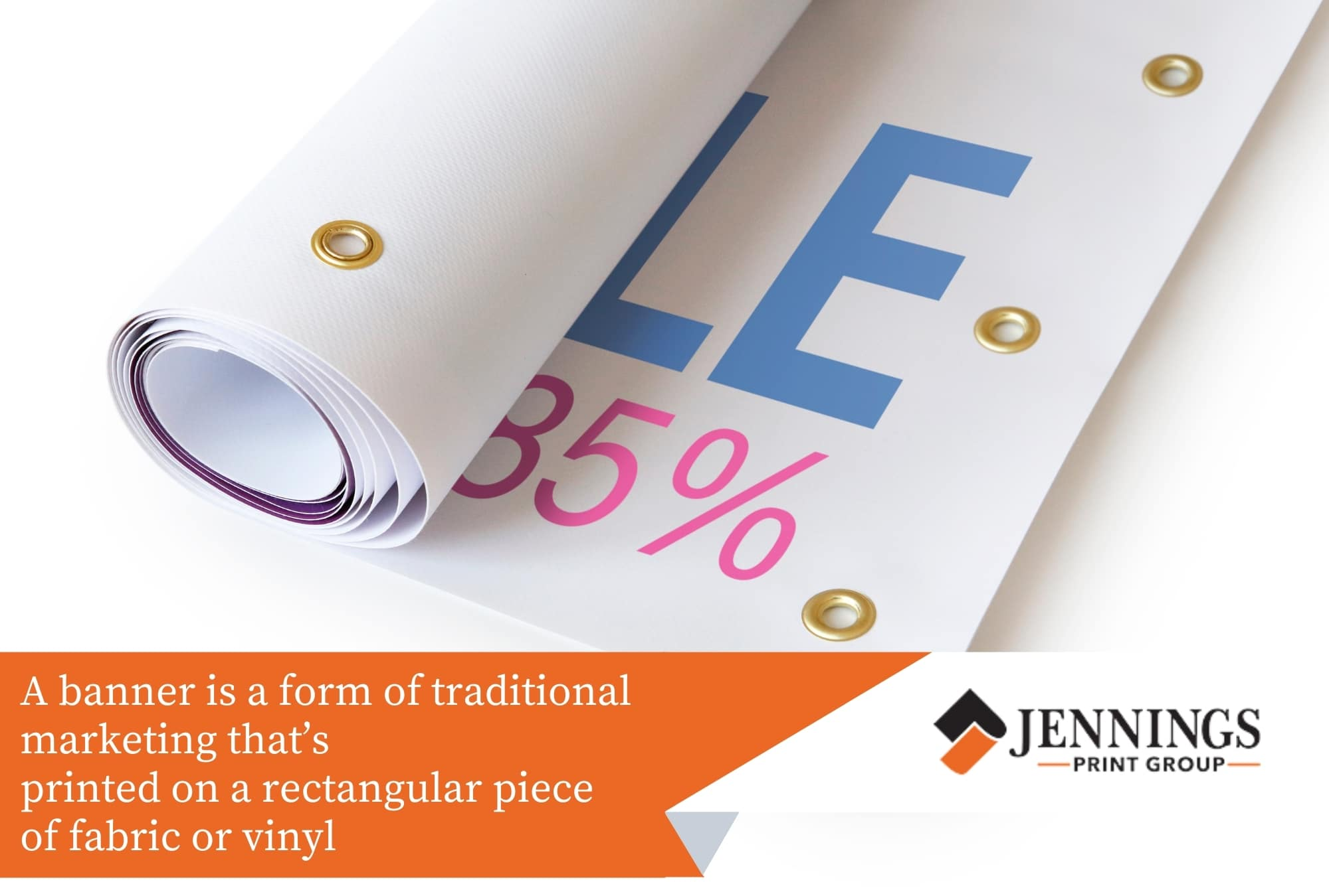 A banner is a form of traditional marketing