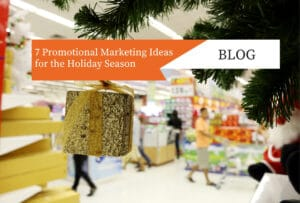 7 Promotional Marketing Ideas for the Holiday Season