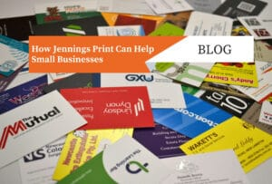 How Jennings Print Can Help Small Businesses