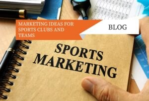 MARKETING IDEAS FOR SPORTS CLUBS AND TEAMS