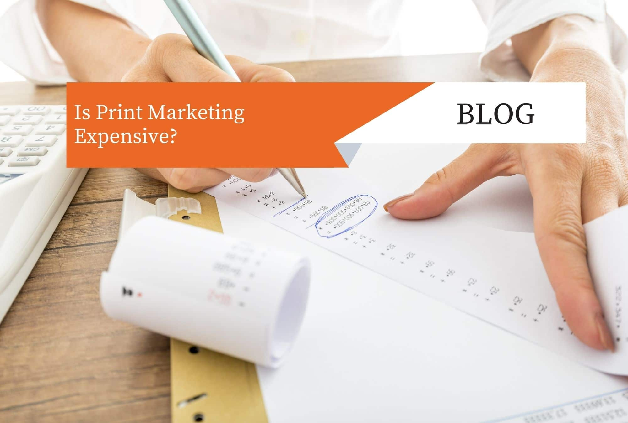 Read more about the article Is Print Marketing Expensive?