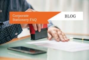 Corporate Stationery FAQ
